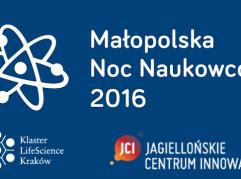 Małopolska Noc Naukowców 2016 w Lifescience Park